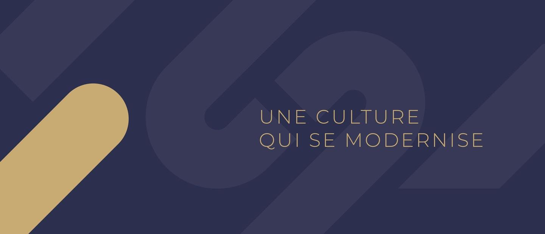 Une Culture qui se modernise